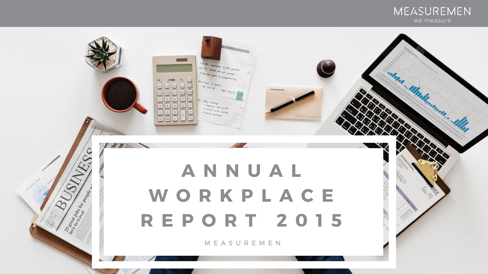 Measuremen Annual Workplace Report 2015