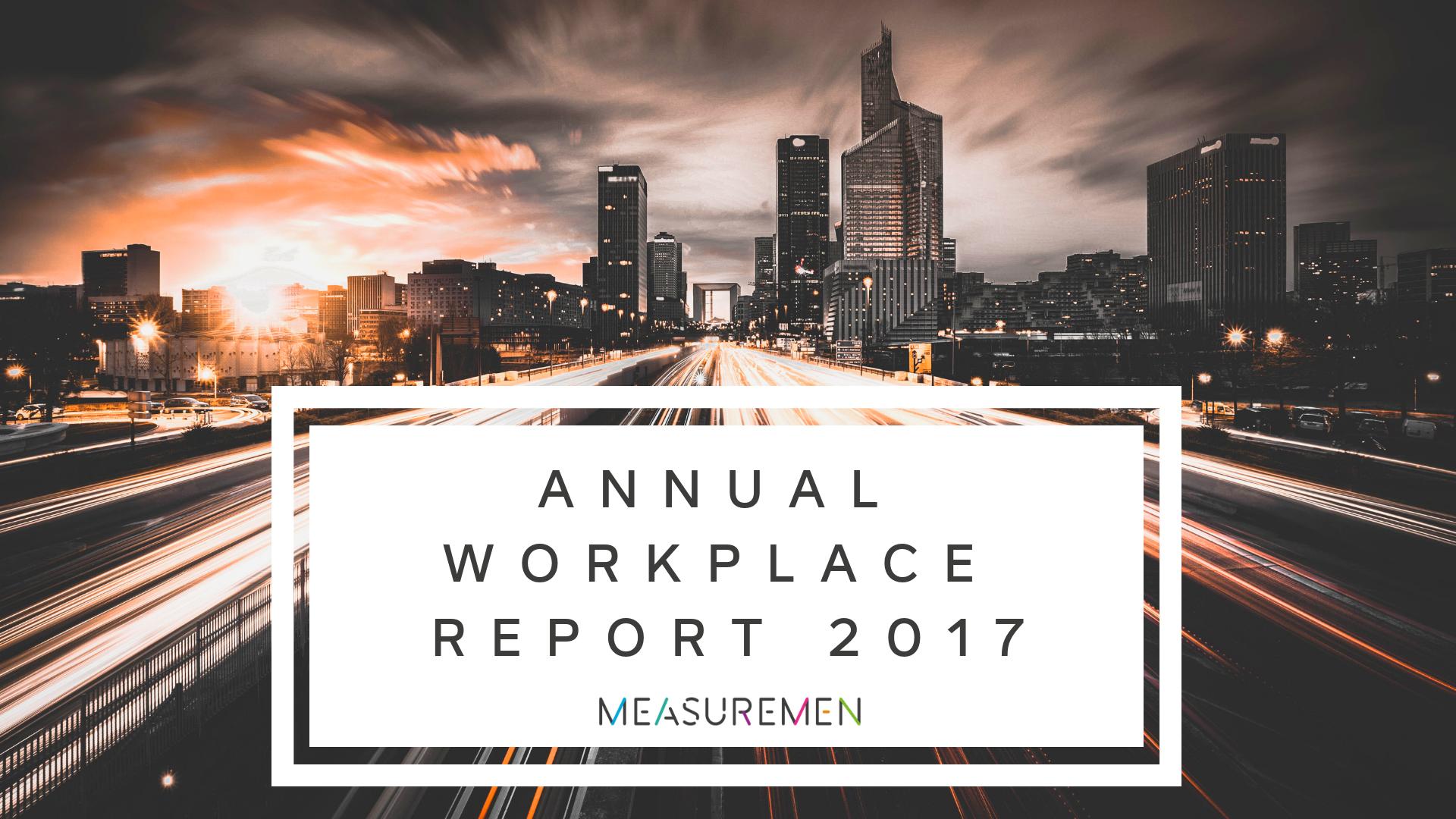 Measuremen Annual Workplace Report 2017